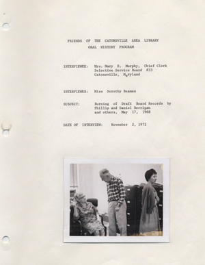Burning of draft board records by Philip and Daniel Berrigan and others, May 17, 1968: an interview with Mary E. Murphy given on November 2, 1972